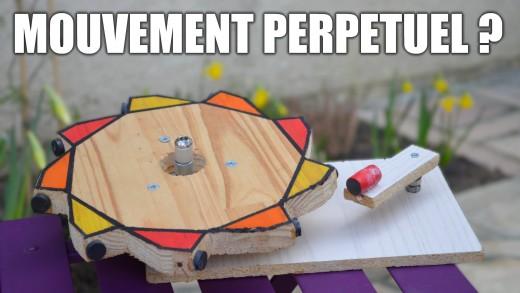 Mouvement perpétuel ? : Incroyables Expériences