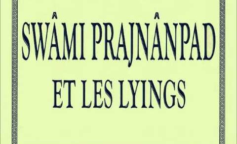 Swâmi Prajnânpad et les Lyings (Extrait)