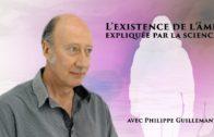 L'existence de l'âme expliquée par la science avec Philippe Guillemant